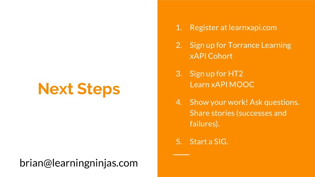 Next Steps 1. Register at learnxapi.com 2. Sign...