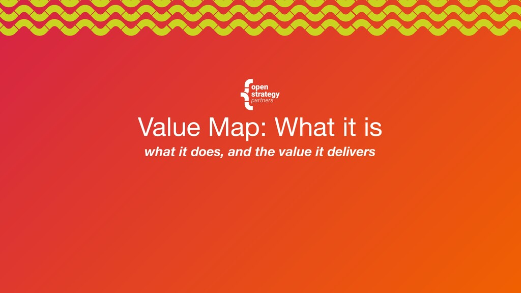 Value Map: What it is what it does, and the val...