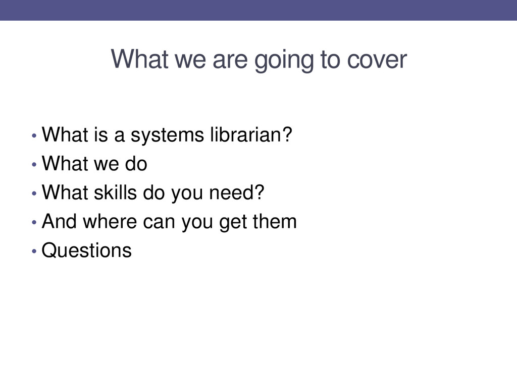 What we are going to cover • What is a systems ...