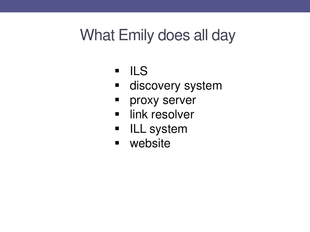What Emily does all day  ILS  discovery syste...