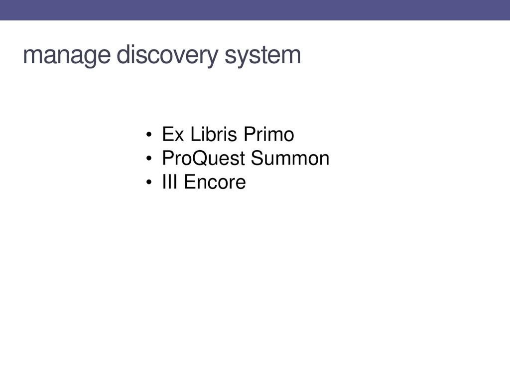 manage discovery system • Ex Libris Primo • Pro...