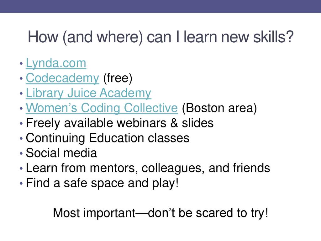 How (and where) can I learn new skills? • Lynda...