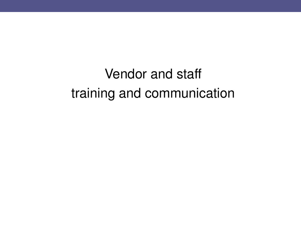 Vendor and staff training and communication