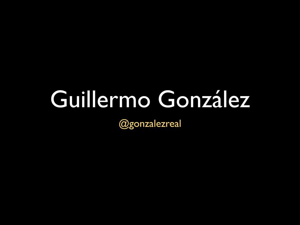 Guillermo González @gonzalezreal