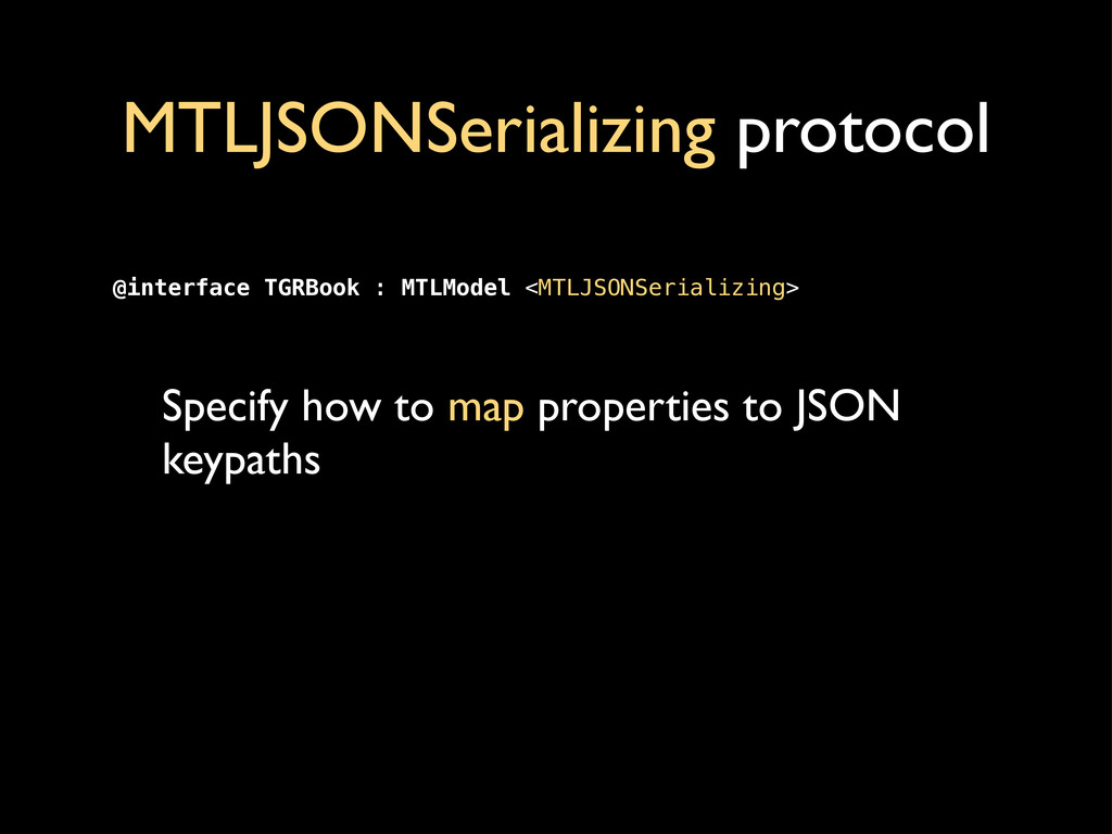 MTLJSONSerializing protocol Specify how to map ...