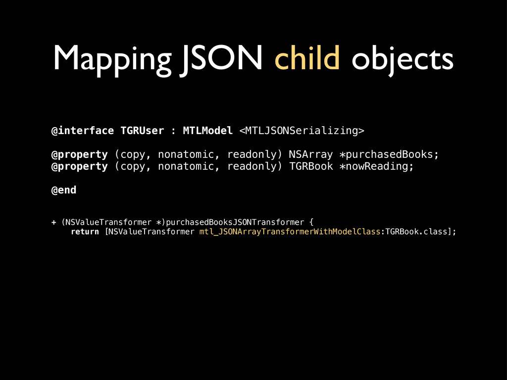Mapping JSON child objects @interface TGRUser :...