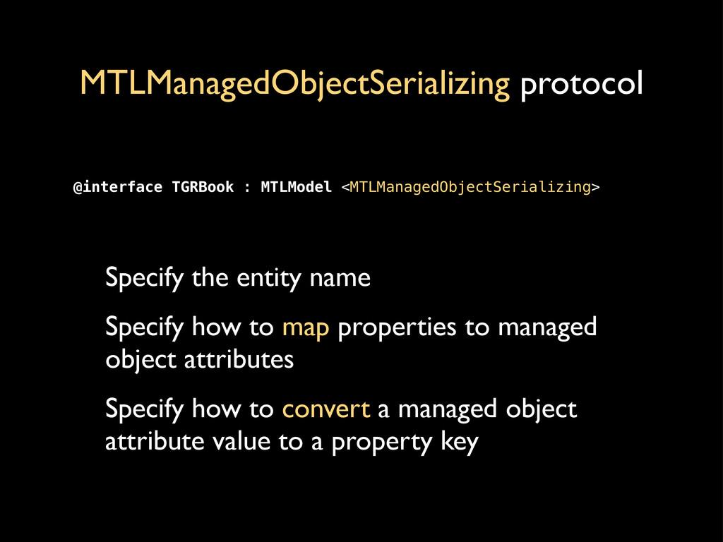 MTLManagedObjectSerializing protocol Specify th...