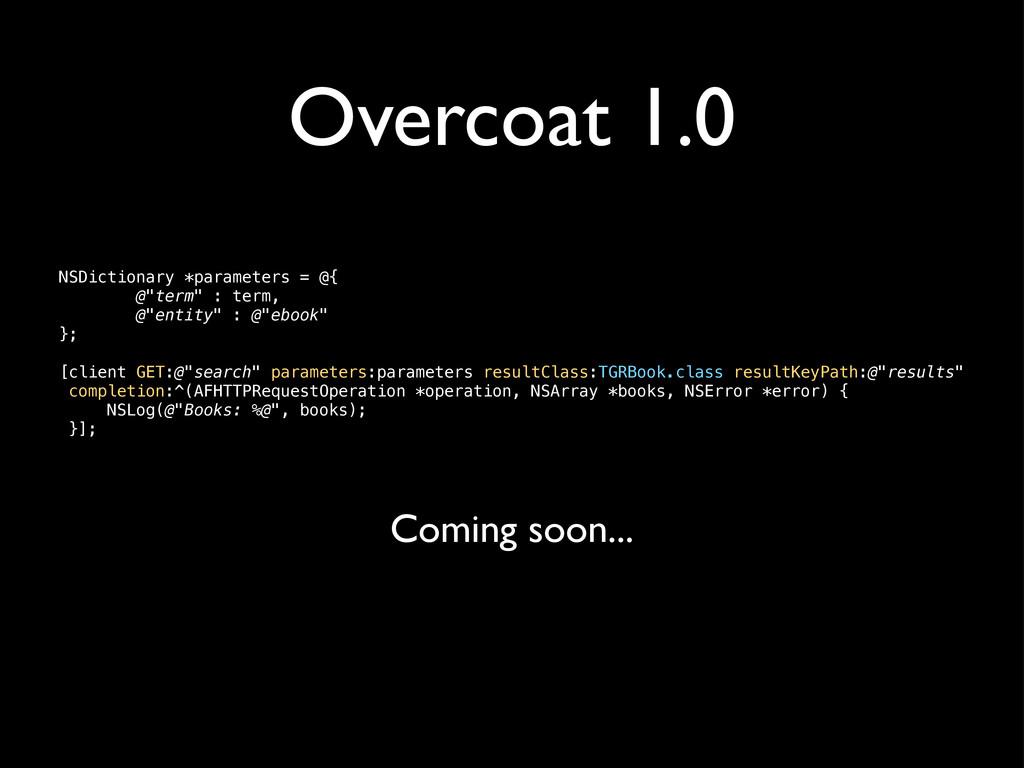 "Overcoat 1.0 NSDictionary *parameters = @{ @""te..."
