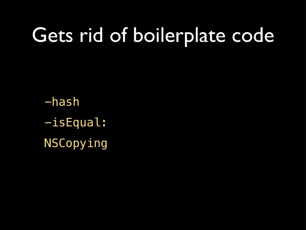 Gets rid of boilerplate code -hash -isEqual: NS...