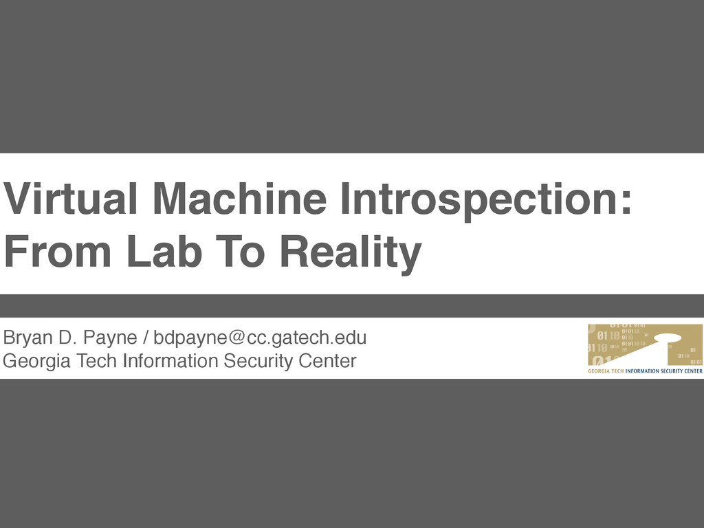 Virtual Machine Introspection: From Lab To Real...