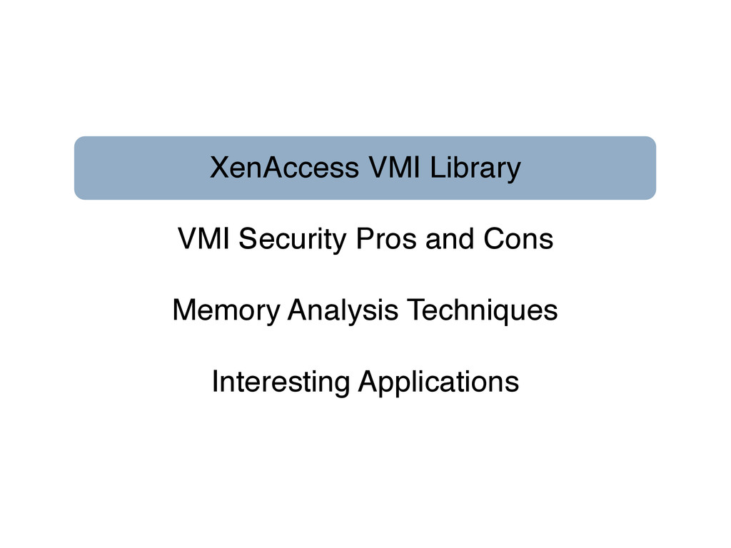 XenAccess VMI Library VMI Security Pros and Con...