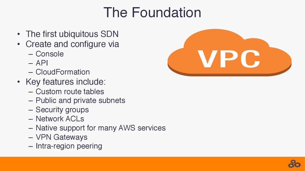 The Foundation! • The first ubiquitous SDN! • ...