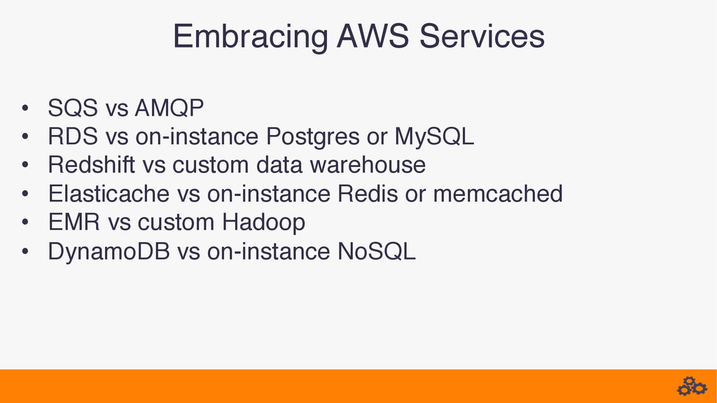 Embracing AWS Services! • SQS vs AMQP! • RDS ...