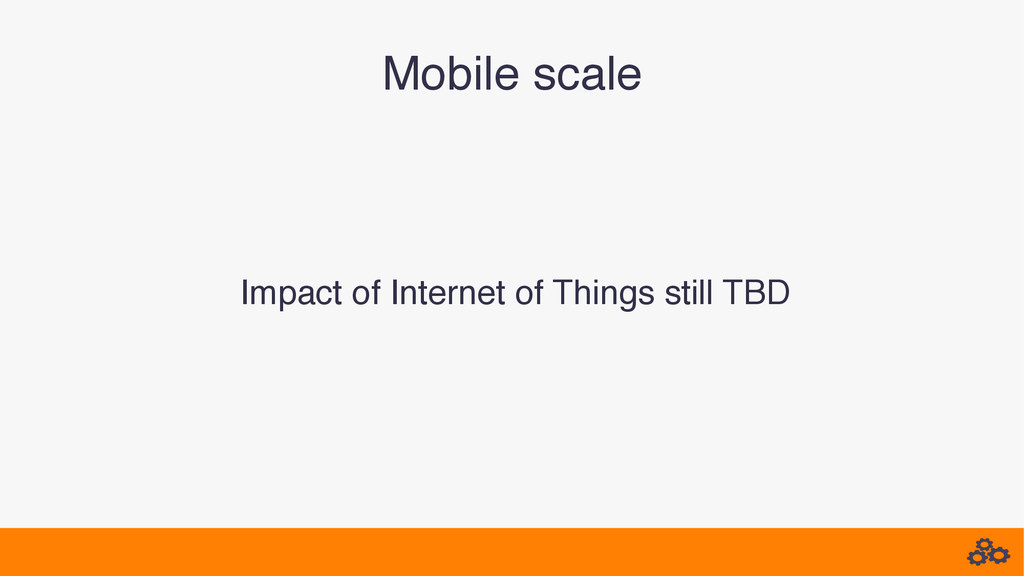 Mobile scale! Impact of Internet of Things stil...