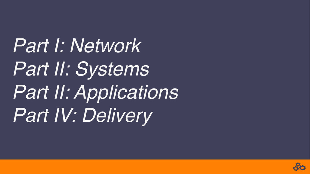 Part I: Network Part II: Systems Part II: App...