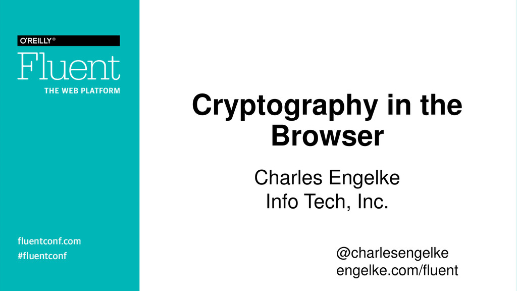 Cryptography in the Browser Charles Engelke Inf...