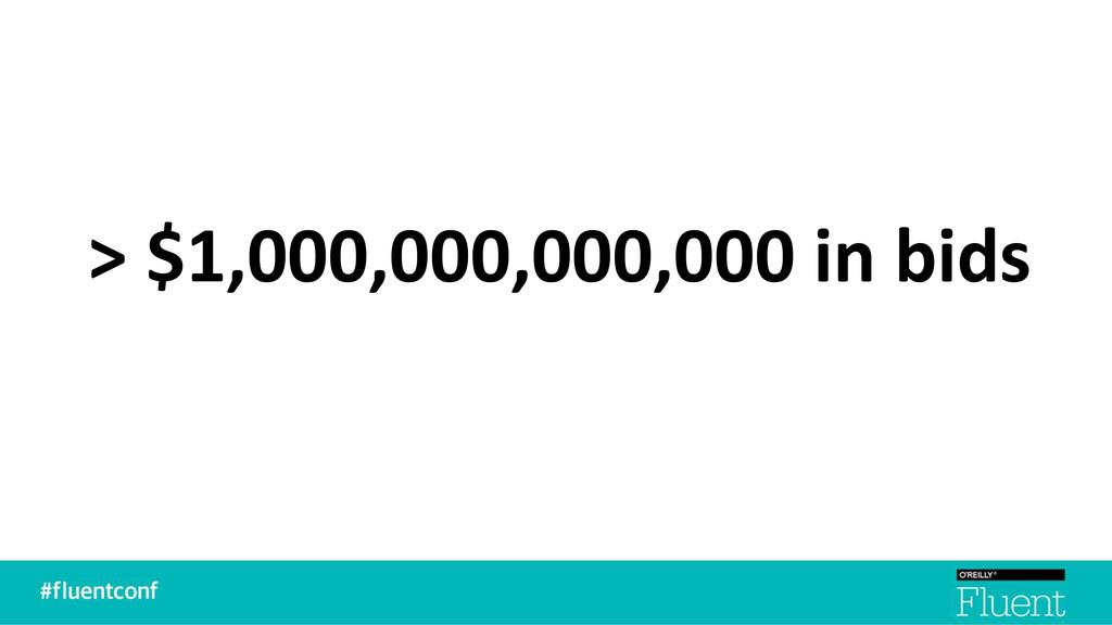 > $1,000,000,000,000 in bids