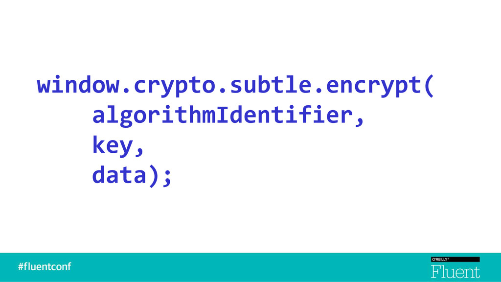 window.crypto.subtle.encrypt( algorithmIdentifi...