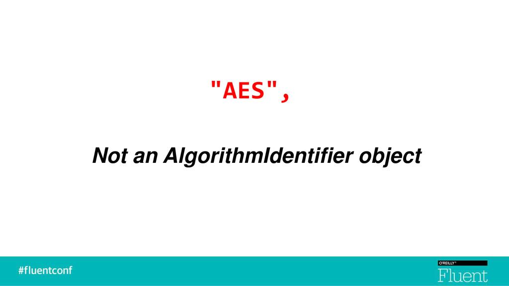 """""""AES"""", Not an AlgorithmIdentifier object"""