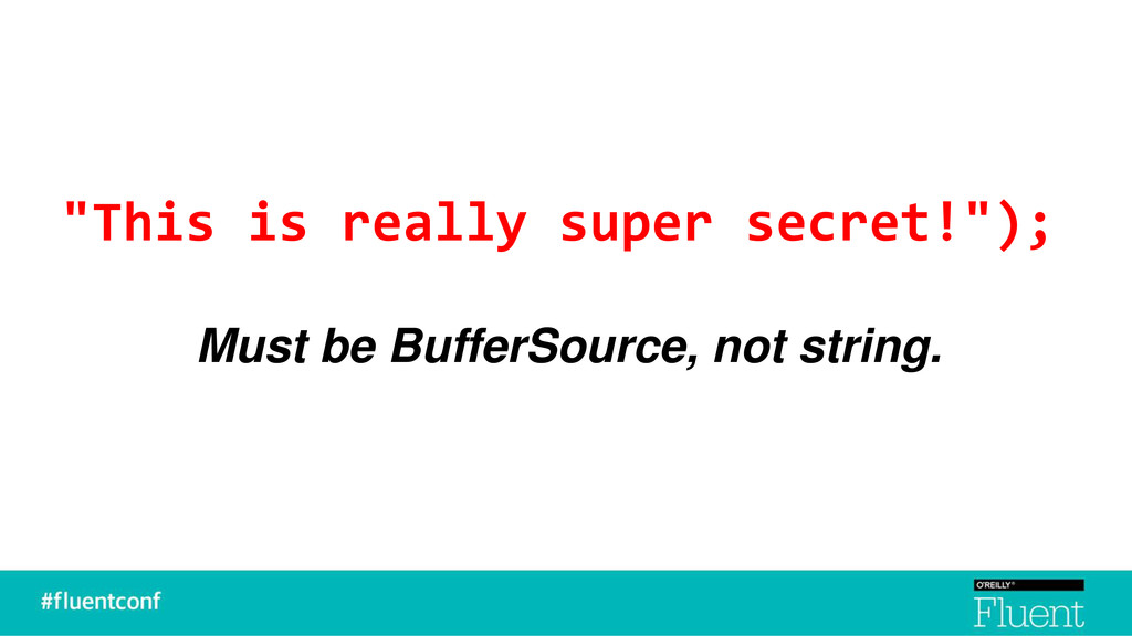 """""""This is really super secret!""""); Must be Buffer..."""