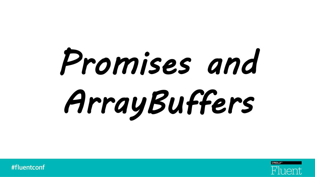 Promises and ArrayBuffers