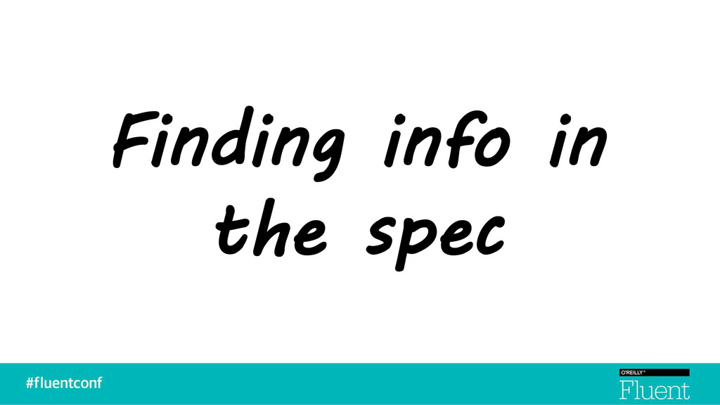 Finding info in the spec