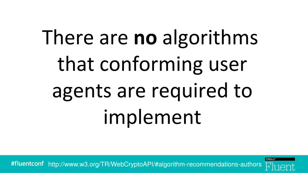 There are no algorithms that conforming user ag...