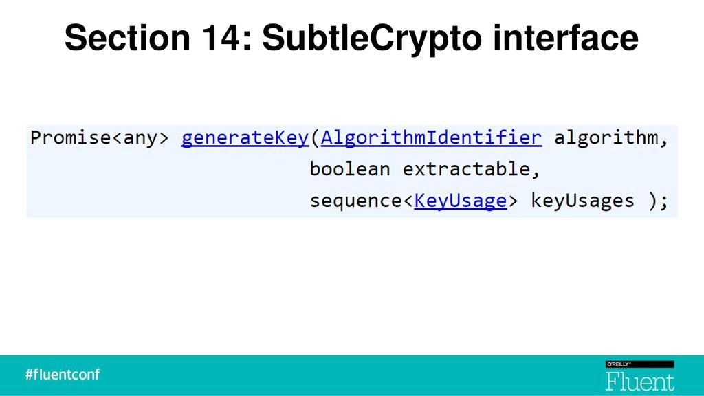 Section 14: SubtleCrypto interface