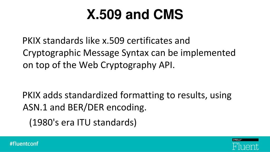 X.509 and CMS PKIX standards like x.509 certifi...