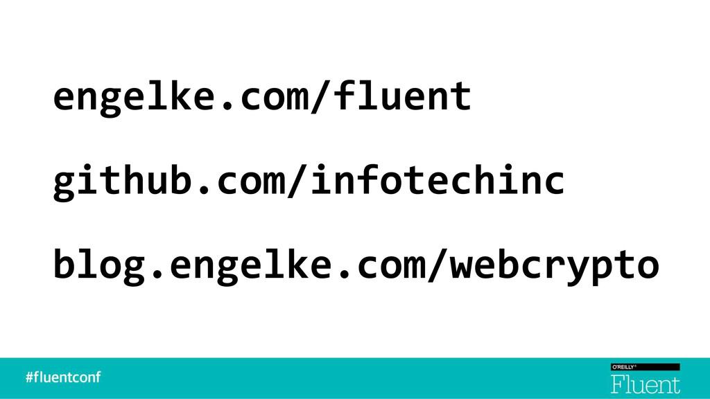 engelke.com/fluent github.com/infotechinc blog....