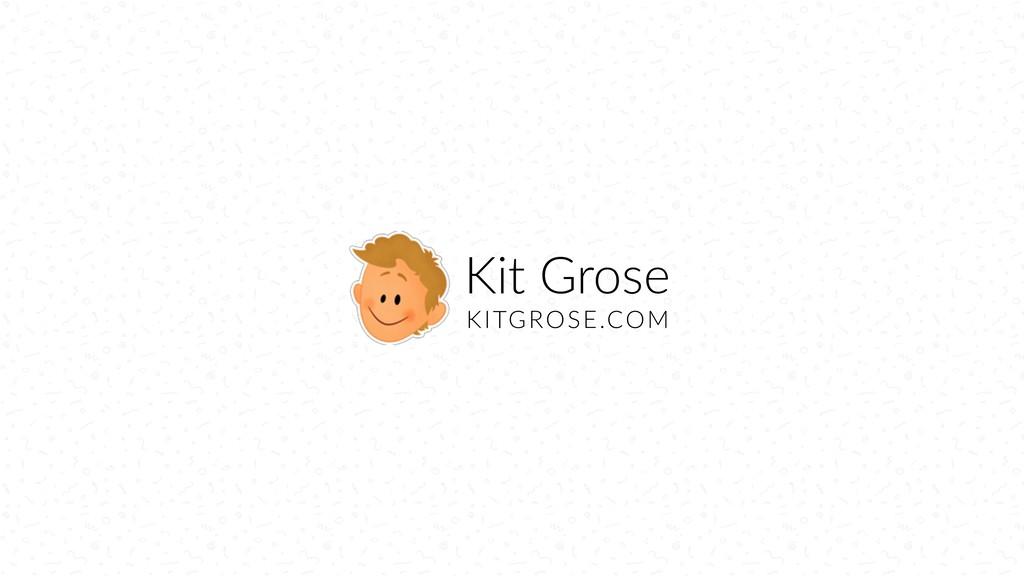Kit Grose KITGROSE.COM