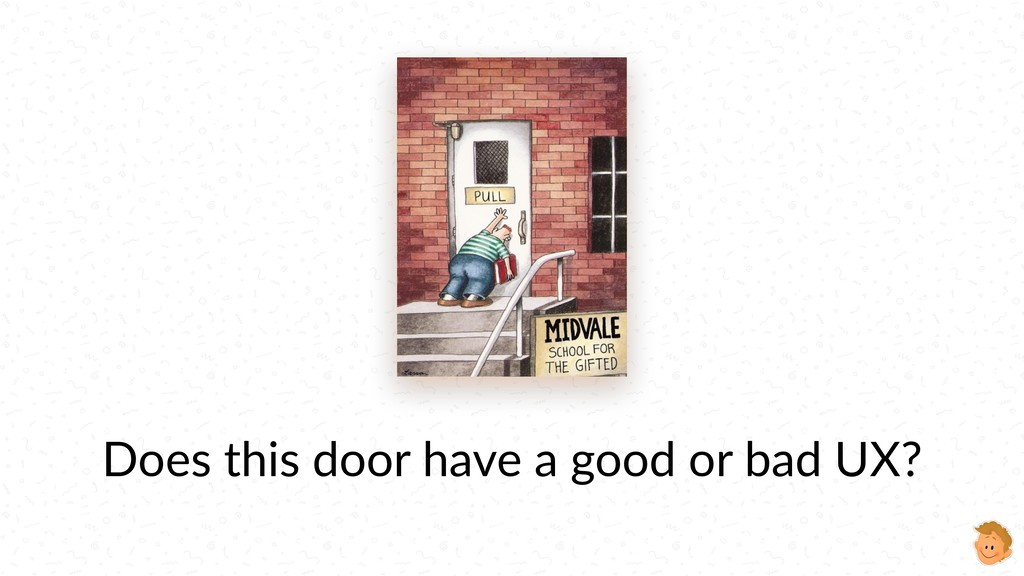 Does this door have a good or bad UX?