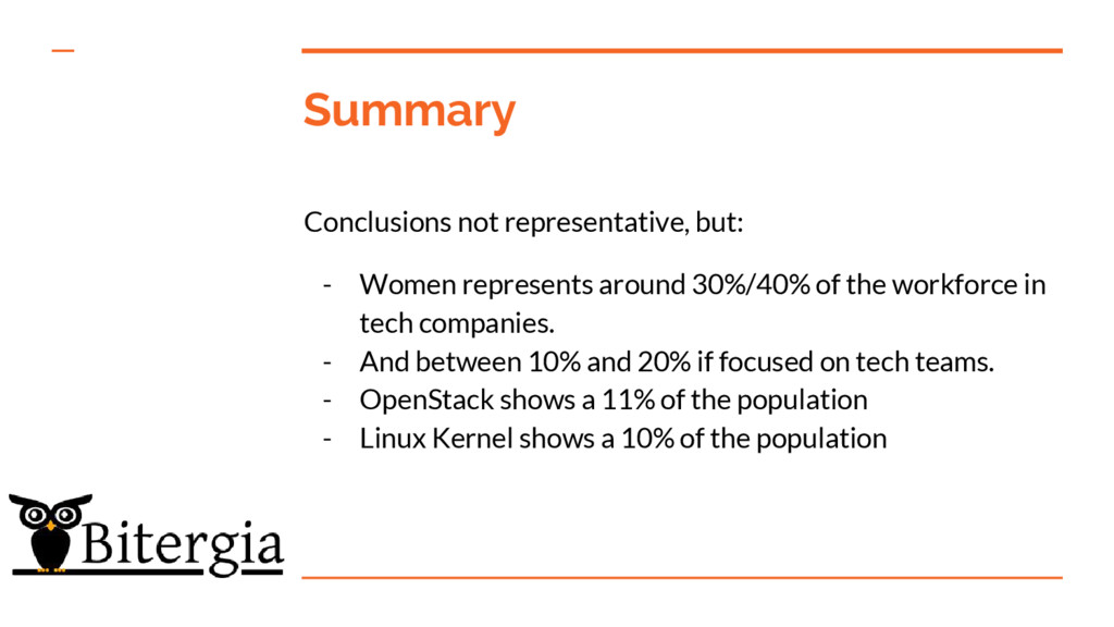 Summary Conclusions not representative, but: - ...