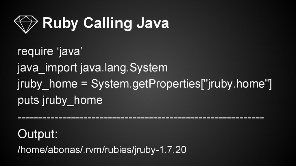 require 'java' java_import java.lang.System jru...