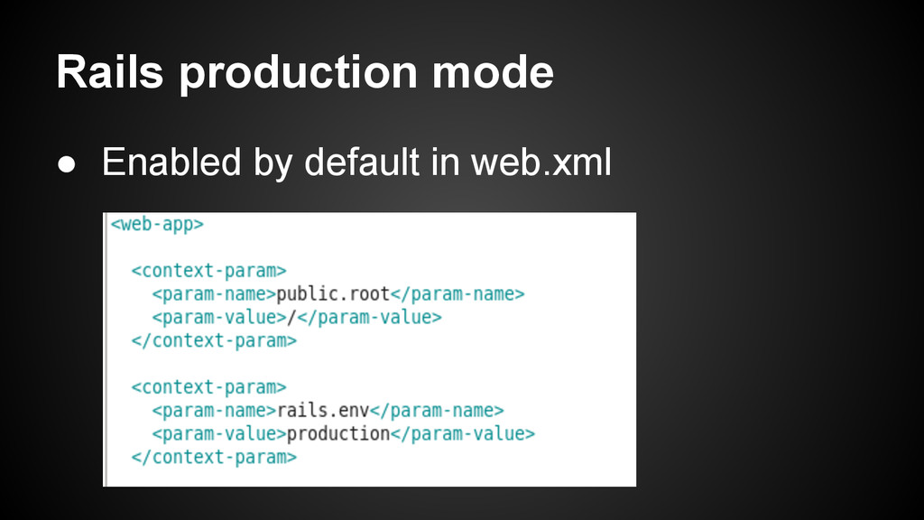 Rails production mode ● Enabled by default in w...