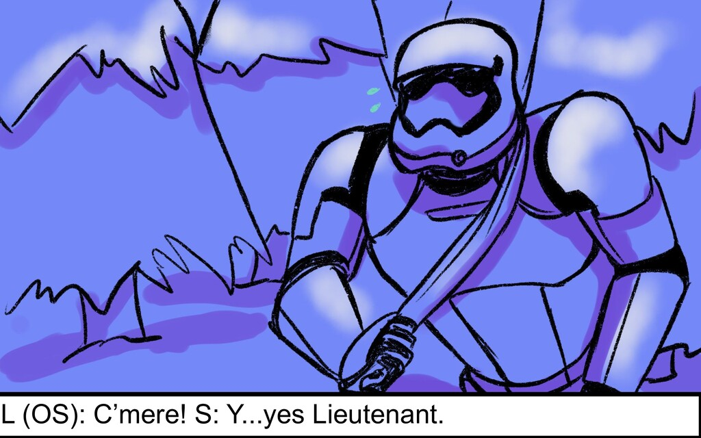 L (OS): C'mere! S: Y...yes Lieutenant.