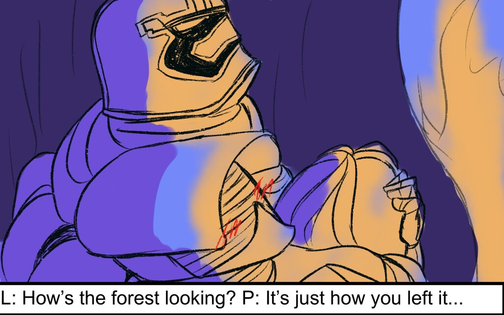 L: How's the forest looking? P: It's just how y...