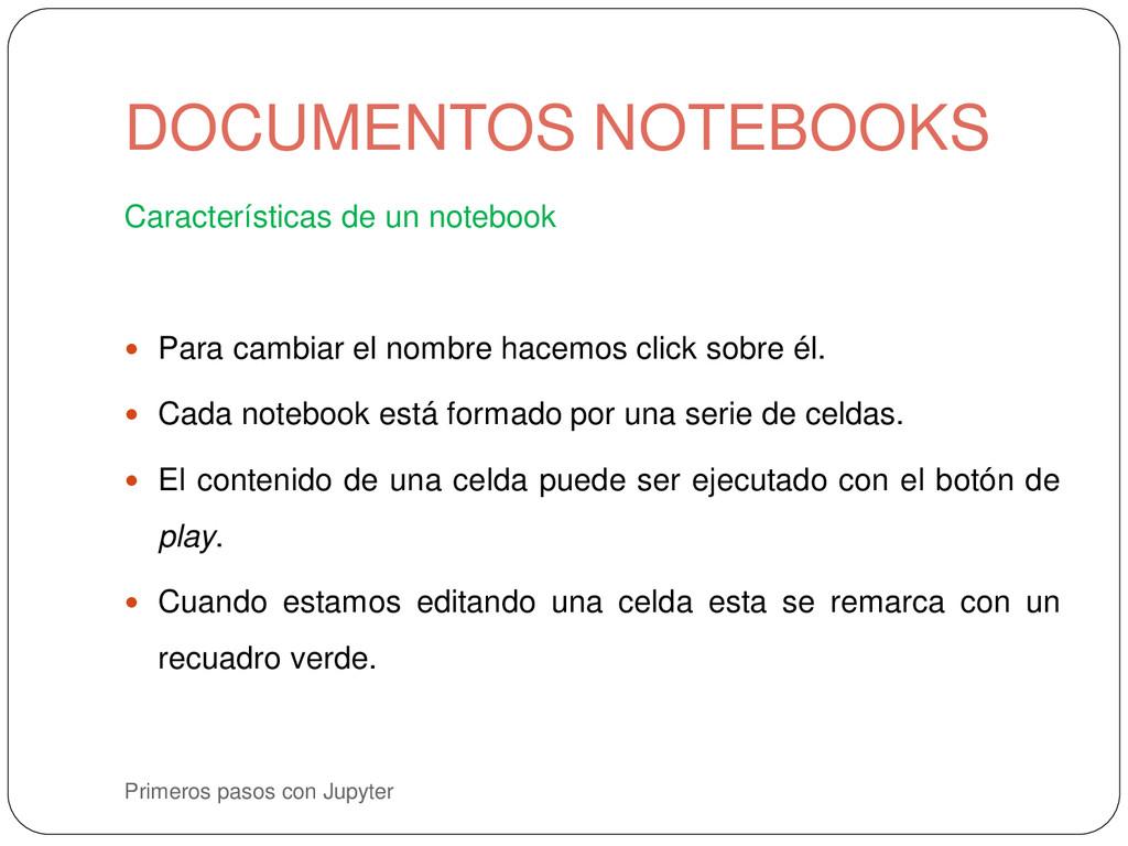 Primeros pasos con Jupyter Características de u...