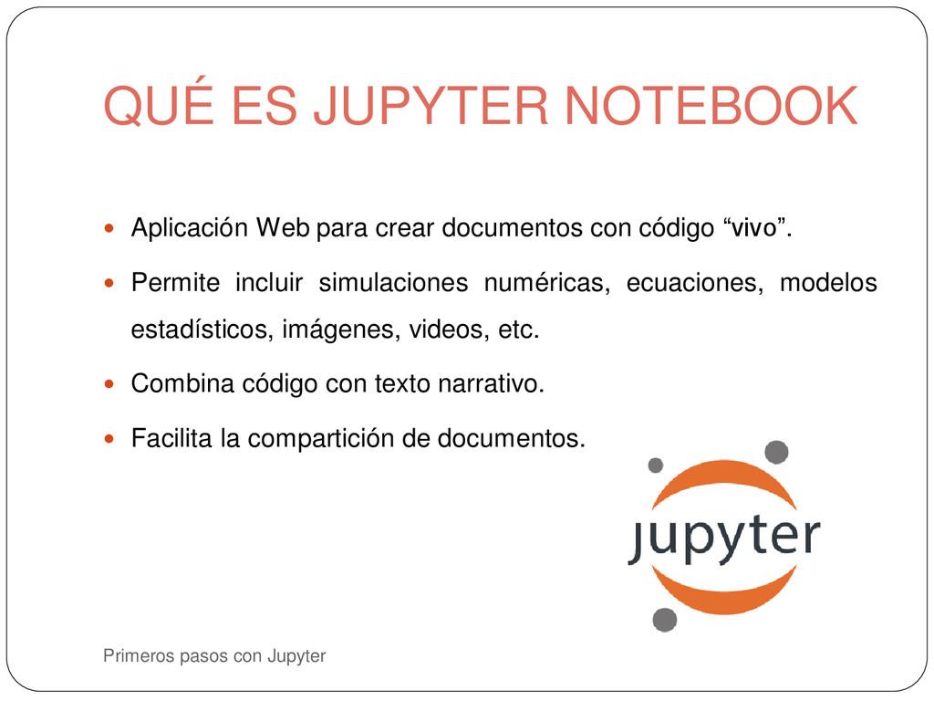 QUÉ ES JUPYTER NOTEBOOK Primeros pasos con Jupy...