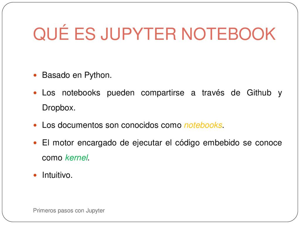 Primeros pasos con Jupyter  Basado en Python. ...