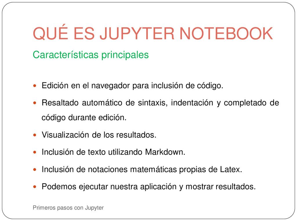 Primeros pasos con Jupyter Características prin...