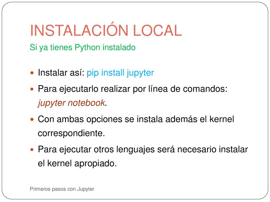 Primeros pasos con Jupyter Si ya tienes Python ...