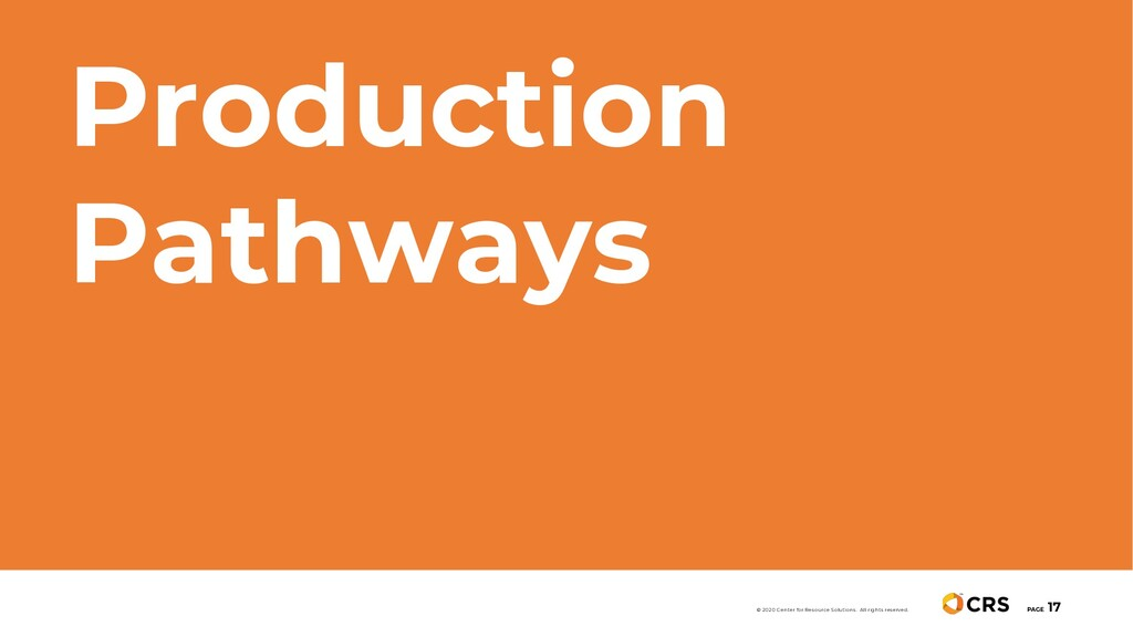 Production Pathways PAGE 17 © 2020 Center for R...