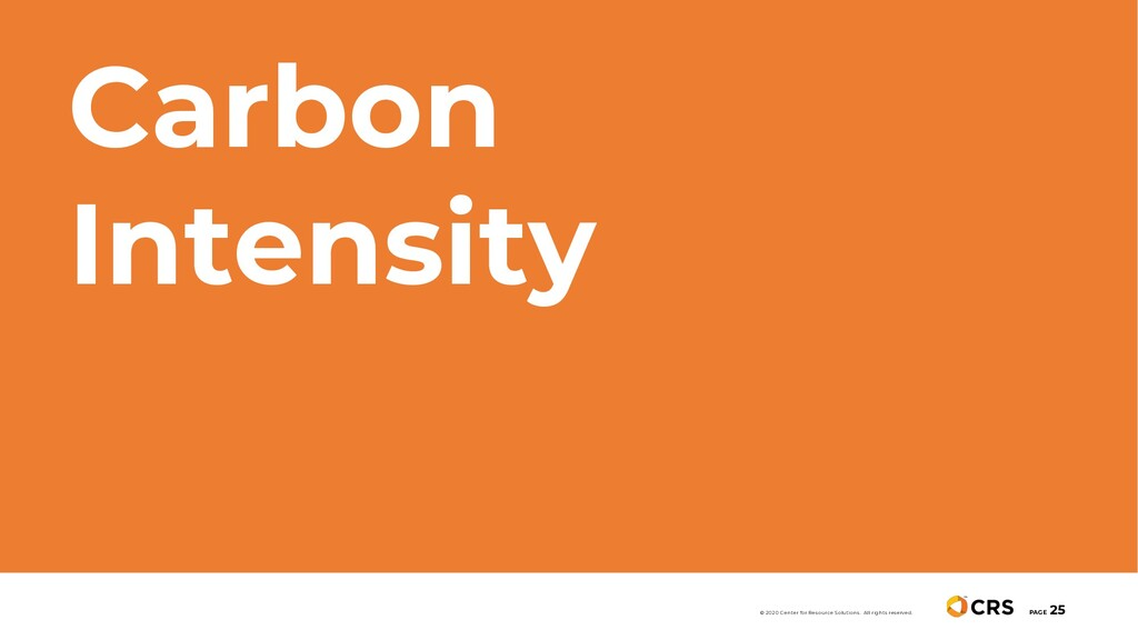 Carbon Intensity PAGE 25 © 2020 Center for Reso...