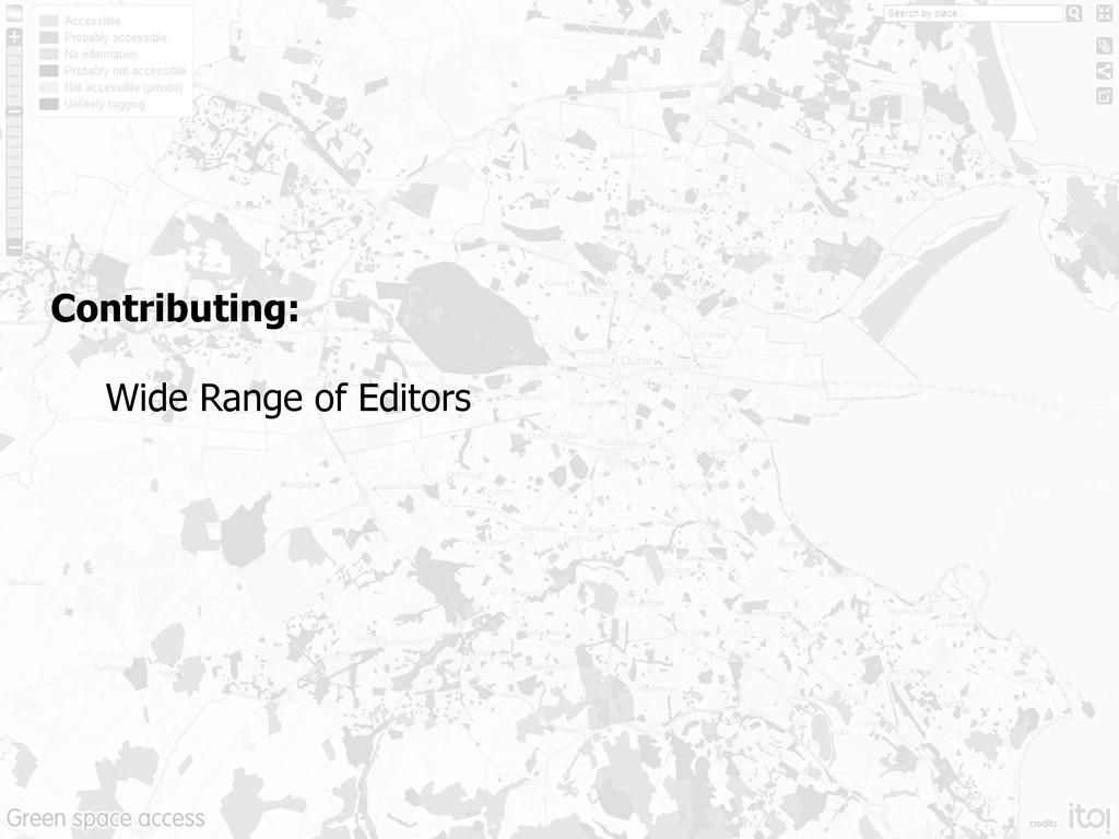 Contributing: Wide Range of Editors
