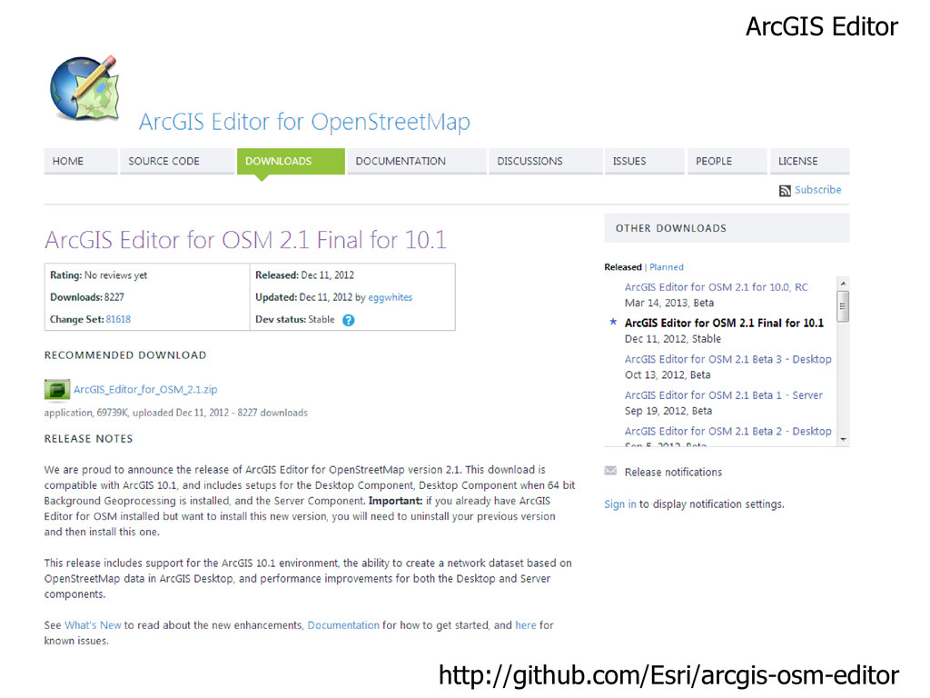 http://github.com/Esri/arcgis-osm-editor ArcGIS...