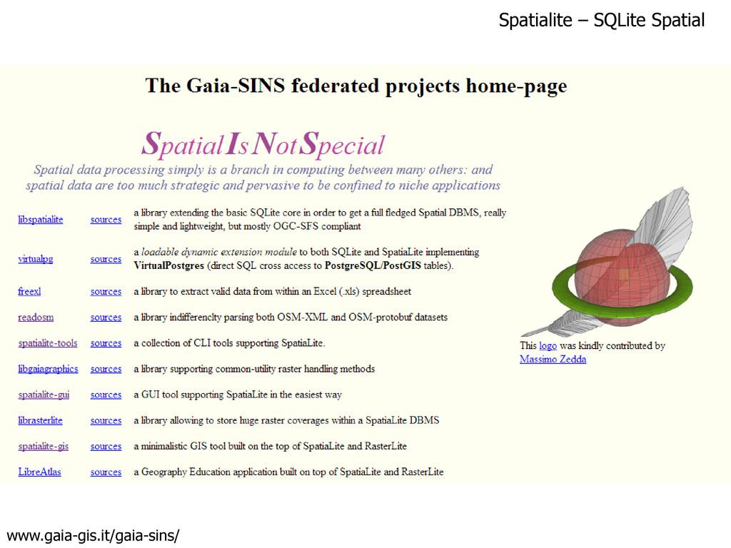 Spatialite – SQLite Spatial www.gaia-gis.it/gai...