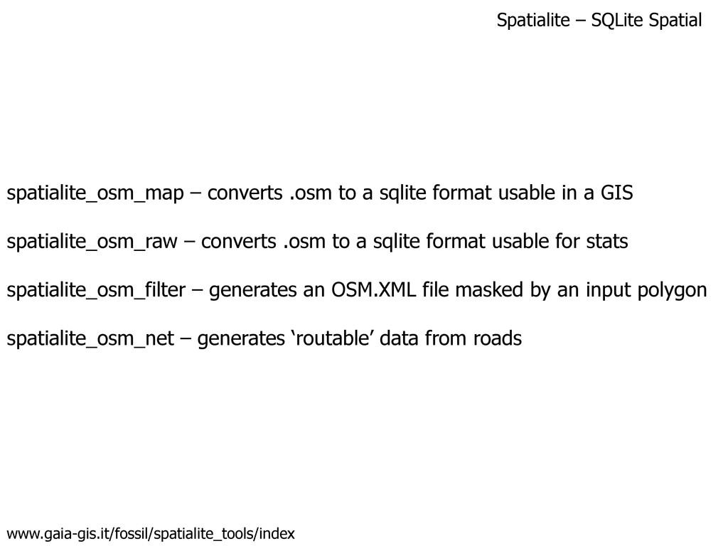 Spatialite – SQLite Spatial www.gaia-gis.it/fos...