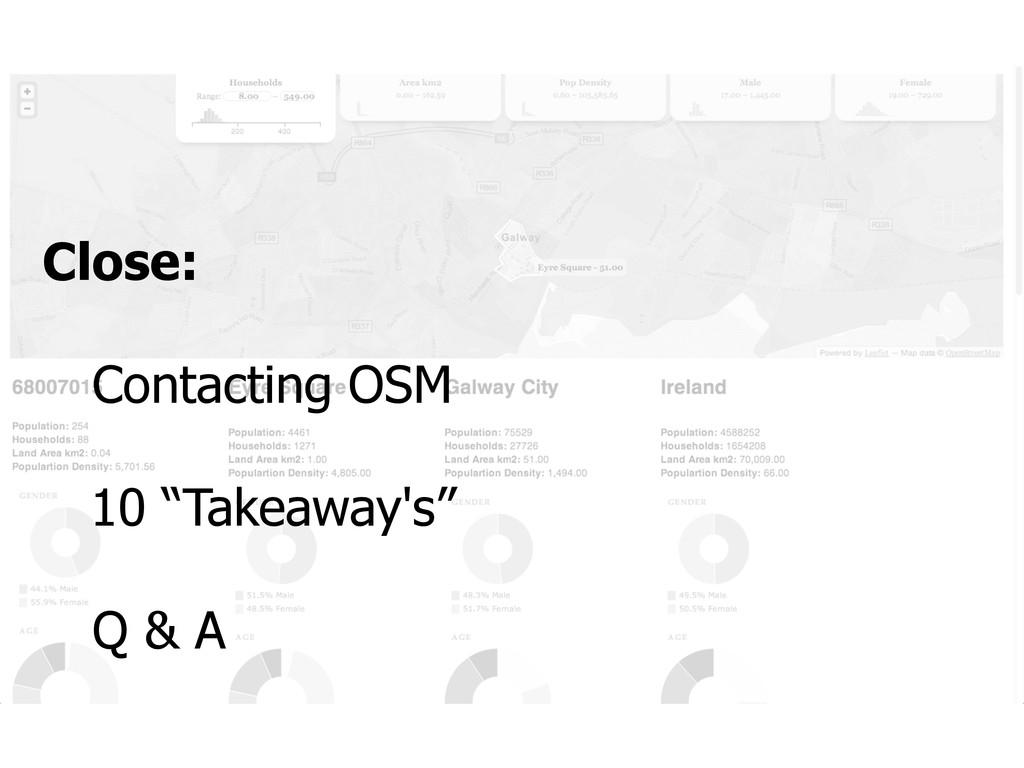 "Close: Contacting OSM 10 ""Takeaway's"" Q & A"