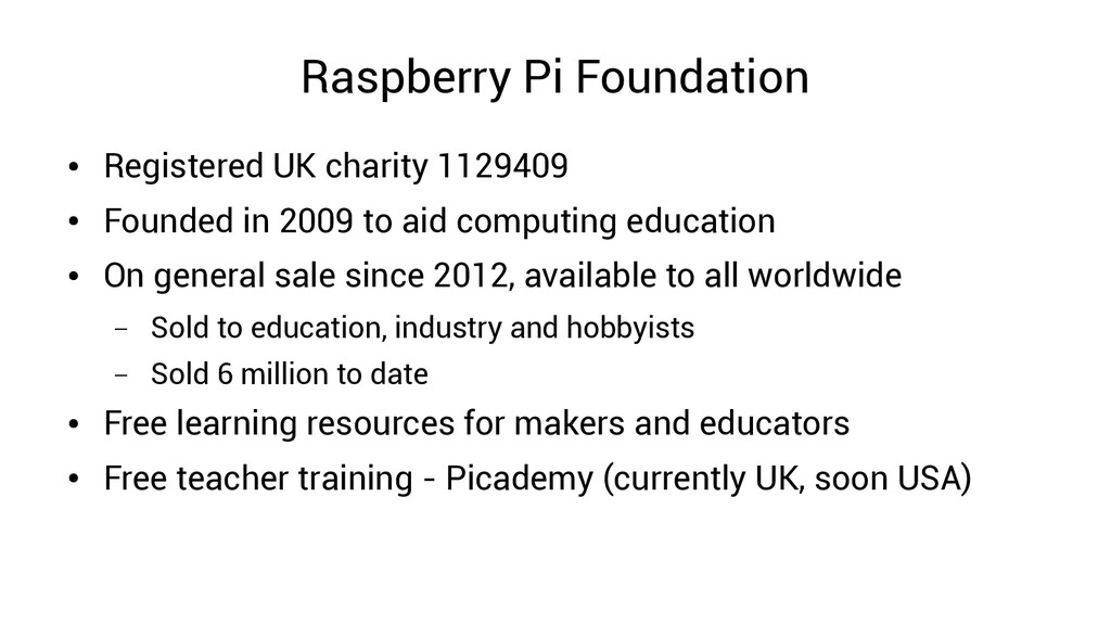 Raspberry Pi Foundation ● Registered UK charity...